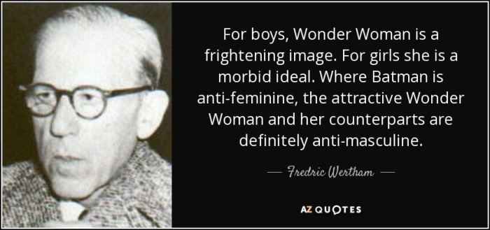 quote-for-boys-wonder-woman-is-a-frightening-image-for-girls-she-is-a-morbid-ideal-where-batman-fredric-wertham-89-11-93