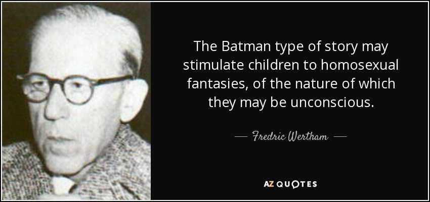 quote-the-batman-type-of-story-may-stimulate-children-to-homosexual-fantasies-of-the-nature-fredric-wertham-89-11-90